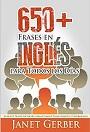 650+ Frases en Inglés para Todos los Días: Aprende Frases en Inglés para Alumnos Principiantes e Intermedios – Janet Gerber [PDF]