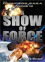 A Show of Force – Episode #13 (The Frontiers Saga) – Ryk Brown [PDF] [English]