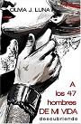 A los 47 hombres de mi vida: Descubriendo – Olivia J. Luna [PDF]