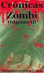 Crónicas Zombi: Orígenes III – Alejandro Arnaldos Conesa [PDF]