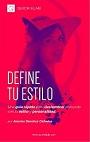 Define tu estilo: Una guía rápida para deslumbrar al mundo con tu estilo y personalidad – Arantxa Sánchez Cañadas [PDF]