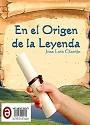 En el Origen de la Leyenda – José Luis Clavijo [PDF]