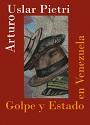 Golpe y Estado en Venezuela – Arturo Uslar Pietri [PDF]