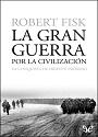 La gran guerra por la civilización – Robert Fisk [PDF]