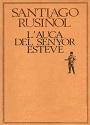L'auca del senyor Esteve – Santiago Rusiñol [PDF] [Catalán]