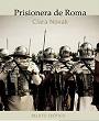 Prisionera de Roma – Clara Novak [PDF]