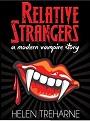 Relative Strangers A Modern Vampire Story (The Sophie Morgan Vampire Series Book 1) – Helen Treharne [PDF] [English]