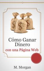 Cómo Ganar Dinero con una Página Web – M. Morgan [PDF]