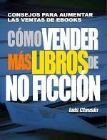 Cómo vender más libros de no ficción: Consejos para aumentar las ventas de ebooks – Luis Clausín [PDF]