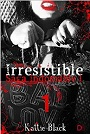 Irresistible. Primera parte: Saga Indomable I – Kattie Black [PDF]