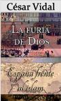 Pack de 2 libros: La furia de Dios y España frente al islam – César Vidal [PDF]