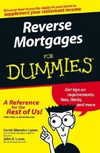 Reverse Mortgages for Dummies – Sarah Glendon Lyons, John E. Lucas [PDF] [English]