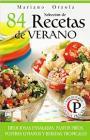Selección de 84 Recetas de Verano: Deliciosas ensaladas, plativos frios, postres livianos y bebidas tropicales N° 45 – Mariano Orzola [PDF]