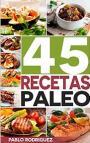 45 Recetas Paleo – Pablo Rodriguez [PDF]
