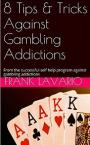 8 Tips & Tricks Against Gambling Addictions: From the successful self help program against gambling addictions – Frank Lavario [PDF]
