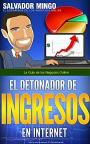El Detonador de Ingresos en Internet: La Guía de los Negocios Online – Salvador Mingo [PDF]