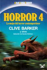 Horror 4: Lo mejor del terror contemporáneo – AA. VV., Clive Barker, Robert Bloch, Edward Bryant, Ramsey Campbell [PDF]