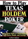 How to Play Texas Holdem Poker: An Essential Guide to Texas Holdem Poker Rules, Hands, and Strategy – Drew Jackson [PDF]