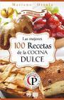 Las mejoras 100 recetas de la cocina dulce (Colección Cocina Práctica Edición Limitada N° 2) – Mariano Orzola [PDF]