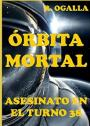 Orbita Mortal: Asesinato en el turno treinta y ocho (Alien Space N° 3) – R. Ogalla [PDF]