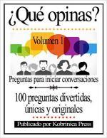¿Qué opinas? Volumen 1: Preguntas para iniciar conversaciones – Kobrinica Press [PDF]