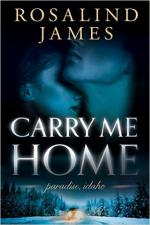 Carry Me Home (Paradise, Idaho) – Rosalind James [PDF] [English]