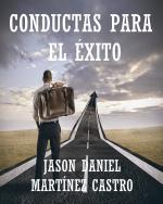 Conductas para el éxito (La mente de un millonario nº 2) – Jason Martínez Castro [PDF]