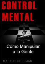 Control Mental: Cómo Manipular a las Personas – Markus Hoffman [PDF]
