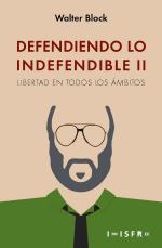 Defendiendo lo Indefendible II: Libertad en todos los ámbitos – Walter Bock [PDF]