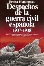 Despachos de la guerra civil española, 1937-1938 – Ernest Hemingway [PDF]
