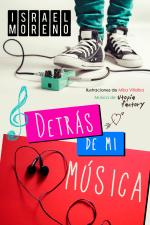 Detrás de mi música: La comedia romántica más gamberra del verano – Israel Moreno [PDF]