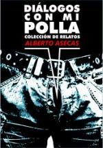 Diálogos con mi polla: Colección de relatos – Alberto Alvarez Sánchez [PDF]