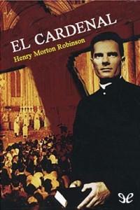 El Cardenal – Henry Morton Robinson [PDF]