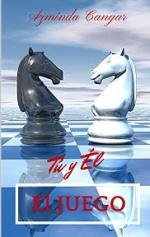 El Juego: Tú y Él – Azminda Cangar [PDF]