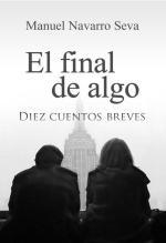 El final de algo – Manuel Navarro Seva [PDF]
