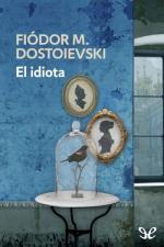 El idiota – Fiódor Dostoyevski [PDF]