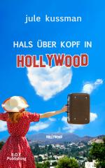 Hals über Kopf in Hollywood – Jule Kussman, Oliver Tappe [PDF] [German]