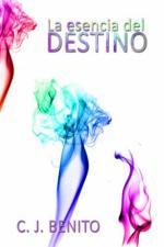 La esencia del destino – C. J. Benito [PDF]