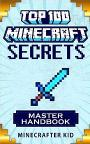 MINECRAFT: Master Handbook Edition Top: 100 Ultimate Minecraft Secrets You May Have Never Seen Before (Unofficial Minecraft Secrets Guide) – Minecrafter Kid [PDF] [English]