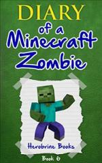Minecraft: Diary of a Minecraft Zombie Book 6 Creepaway Camp – Herobrine Books [PDF] [English]
