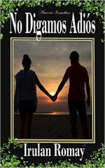 No Digamos Adiós (Amores Inauditos nº 2) – Irulan Romay [PDF]