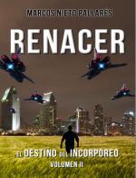 Renacer: El Destino del Incorpóreo, Volumen II – Marcos Nieto Pallarés [PDF]