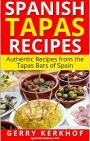Spanish Tapas Recipes Authentic Tapas Recipes from the Tapas Bars of Spain – Gerry Kerkhof [PDF]