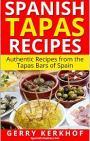 Spanish Tapas Recipes Authentic Tapas Recipes from the Tapas Bars of Spain – Gerry Kerkhof [PDF]