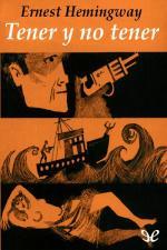 Tener y no tener – Ernest Hemingway [PDF]