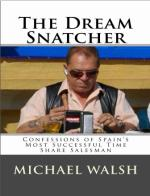 The Dream Snatcher: Confessions of Spain's Most Successful Time Share Salesman – Michael Walsh [PDF] [English]