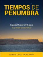 Tiempos de Penumbra (Trilogía Ladrón de Secretos nº 2) – Lourdes López-Pacios Navío [PDF]