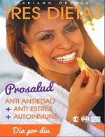 Tres dietas Prosalud: Anti ansiedad + Anti Estrés + Autoinmune – Mariano Orzola [PDF]