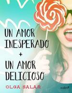 Un amor inesperado + Un amor delicioso – Olga Salar [PDF]