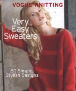 Vogue Knitting Very Easy Sweaters: 50 Simple, Stylish Designs [PDF]